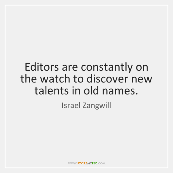 Editors are constantly on the watch to discover new talents in old ...