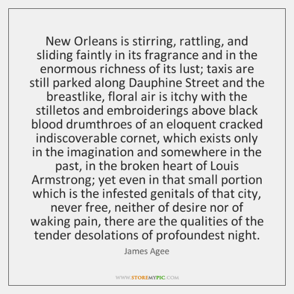 New Orleans is stirring, rattling, and sliding faintly in its fragrance and ...