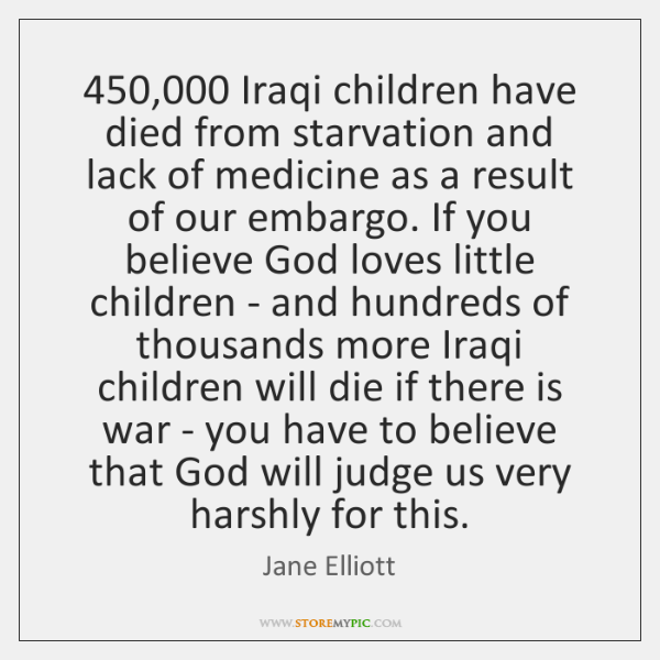 450,000 Iraqi children have died from starvation and lack of medicine as a ...