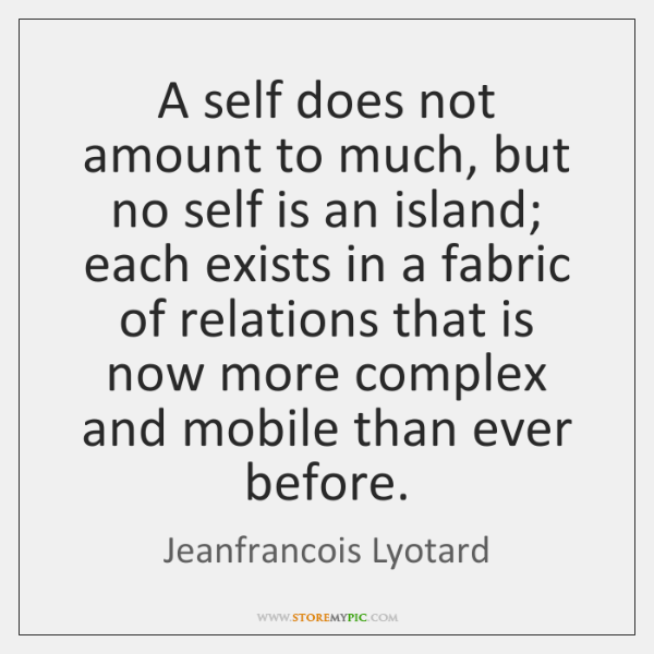 A self does not amount to much, but no self is an ...