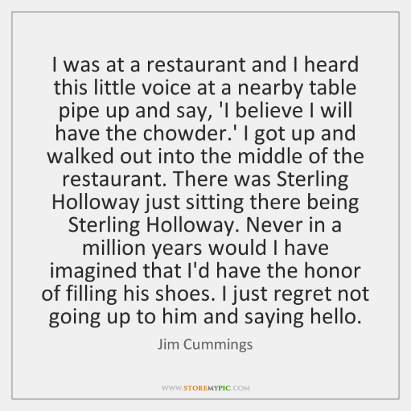 I was at a restaurant and I heard this little voice at ...