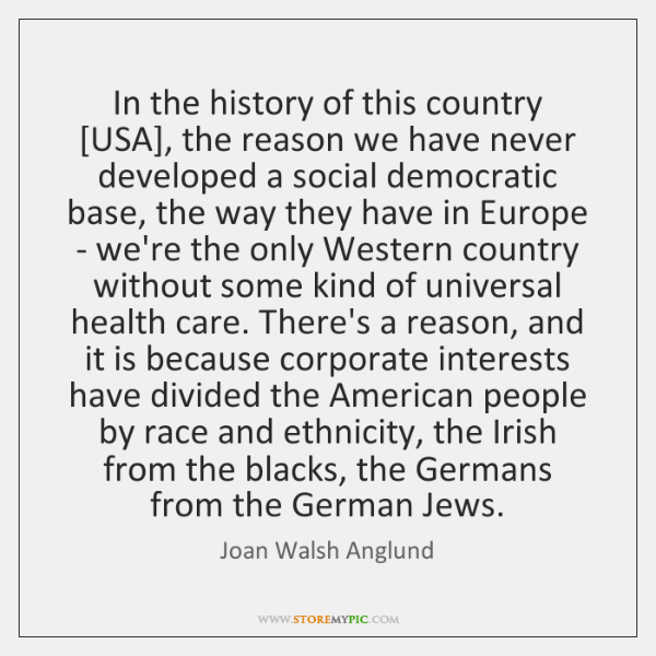 In the history of this country [USA], the reason we have never ...