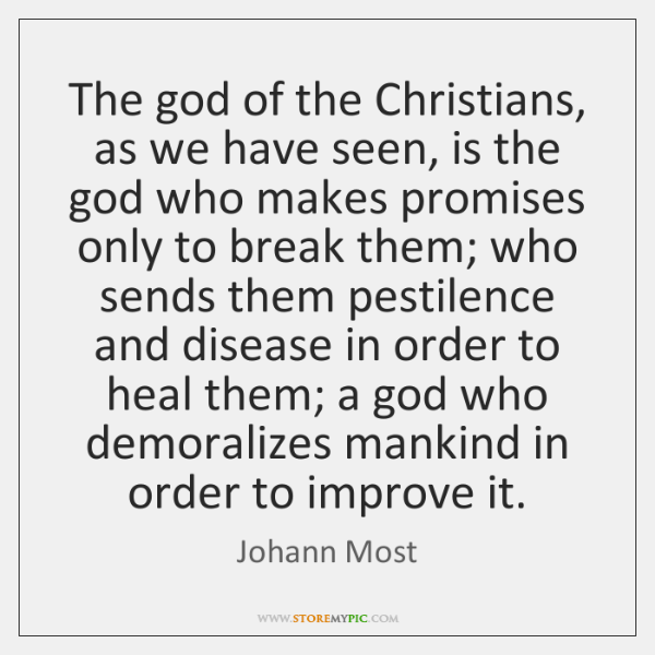 The god of the Christians, as we have seen, is the god ...