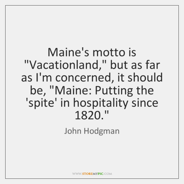 Maine's motto is