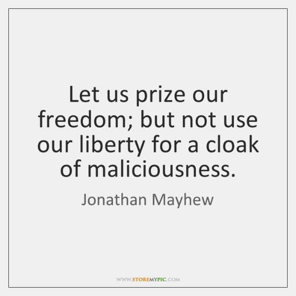 Let us prize our freedom; but not use our liberty for a ...