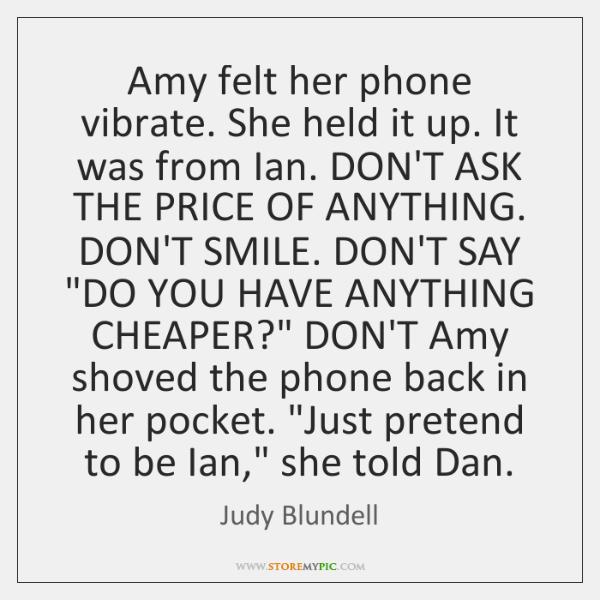 Amy felt her phone vibrate. She held it up. It was from ...