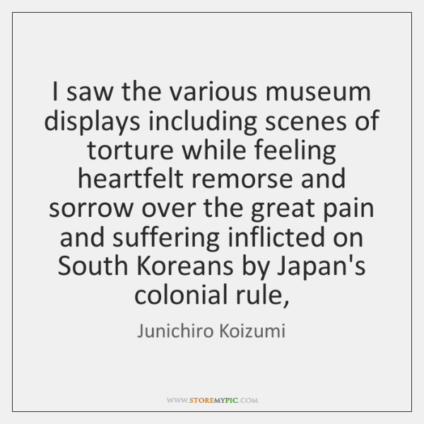 I saw the various museum displays including scenes of torture while feeling ...
