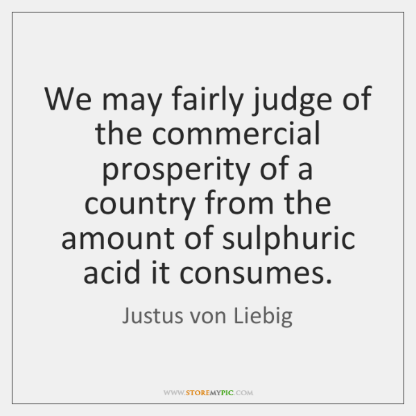 We may fairly judge of the commercial prosperity of a country from ...