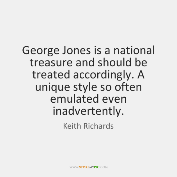 George Jones is a national treasure and should be treated accordingly. A ...