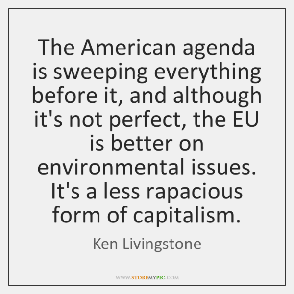 The American agenda is sweeping everything before it, and although it's not ...