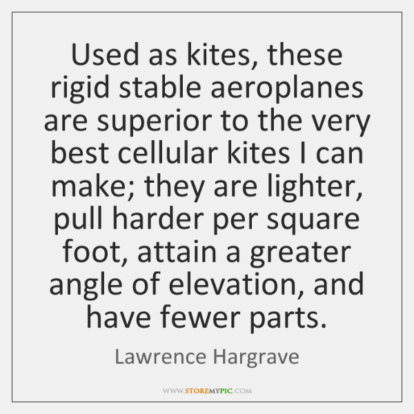 Used as kites, these rigid stable aeroplanes are superior to the very ...