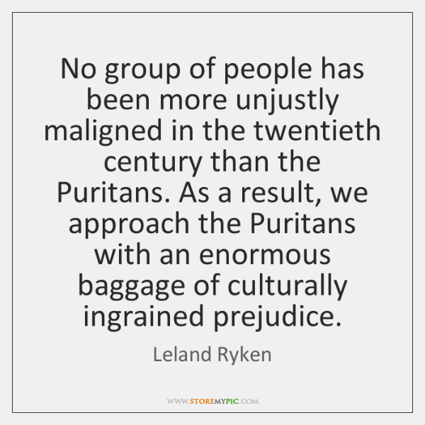 No group of people has been more unjustly maligned in the twentieth ...