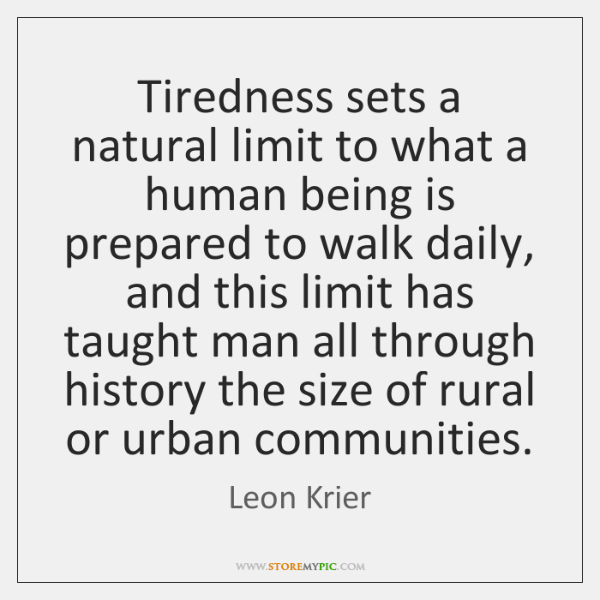 Tiredness sets a natural limit to what a human being is prepared ...