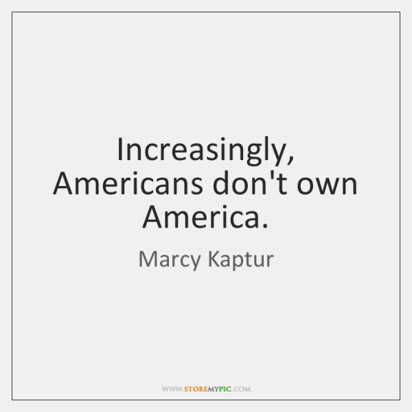 Increasingly, Americans don't own America.