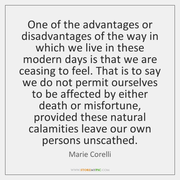 One of the advantages or disadvantages of the way in which we ...