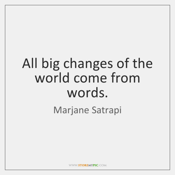 All big changes of the world come from words.