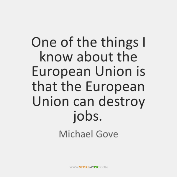 One of the things I know about the European Union is that ...