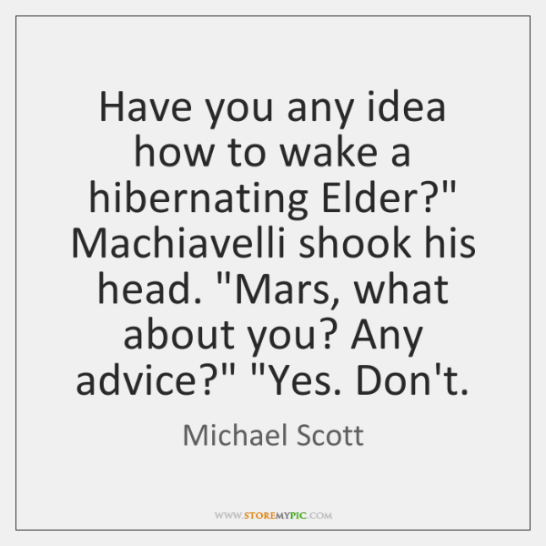 Have you any idea how to wake a hibernating Elder?