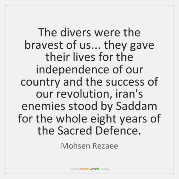 The divers were the bravest of us... they gave their lives for ...