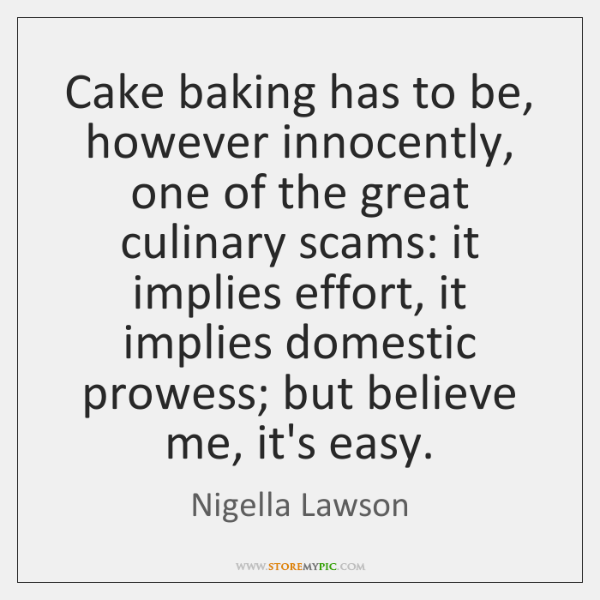 Cake baking has to be, however innocently, one of the great culinary ...
