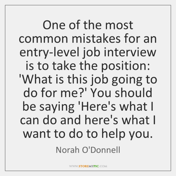 One of the most common mistakes for an entry-level job interview is ...