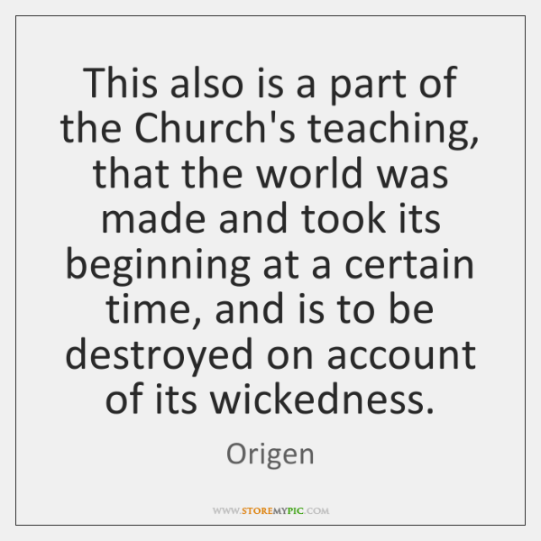 This also is a part of the Church's teaching, that the world ...