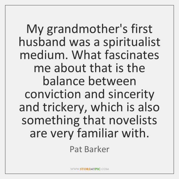 My grandmother's first husband was a spiritualist medium. What fascinates me about ...