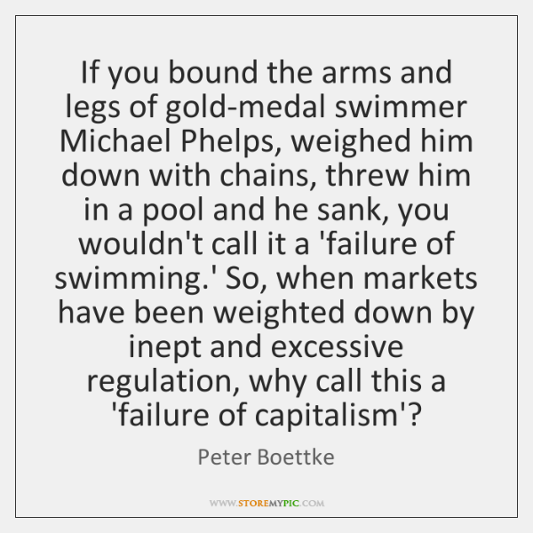 If you bound the arms and legs of gold-medal swimmer Michael Phelps, ...