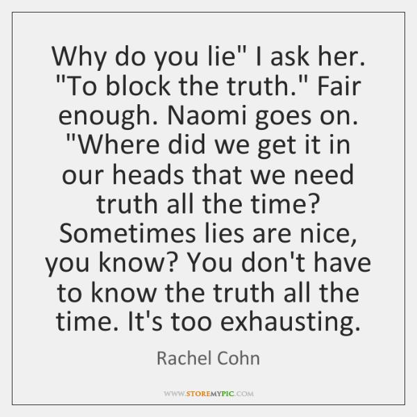 Why do you lie