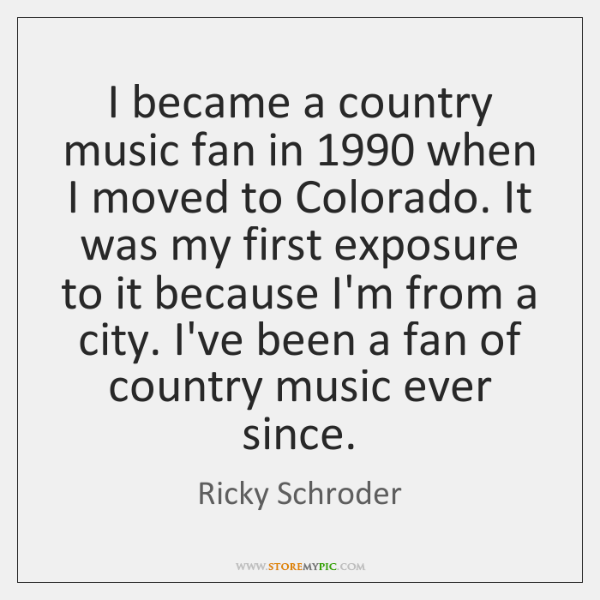 I became a country music fan in 1990 when I moved to Colorado. ...