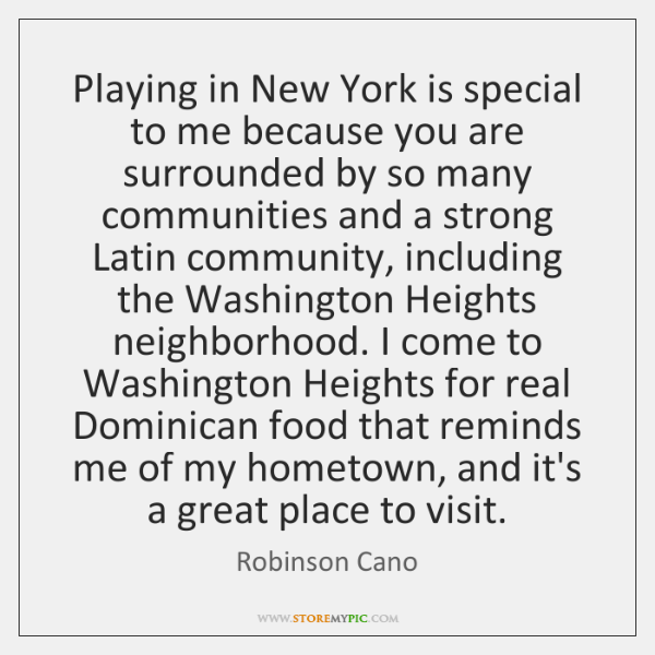 Playing in New York is special to me because you are surrounded ...