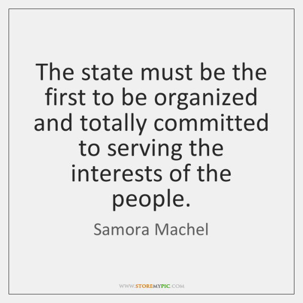 The state must be the first to be organized and totally committed ...