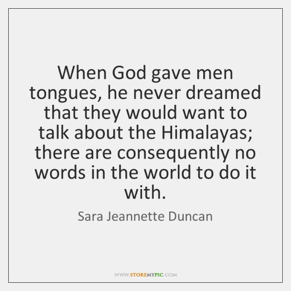 When God gave men tongues, he never dreamed that they would want ...