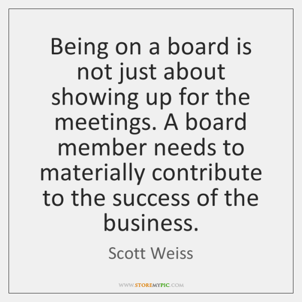 Being on a board is not just about showing up for the ...