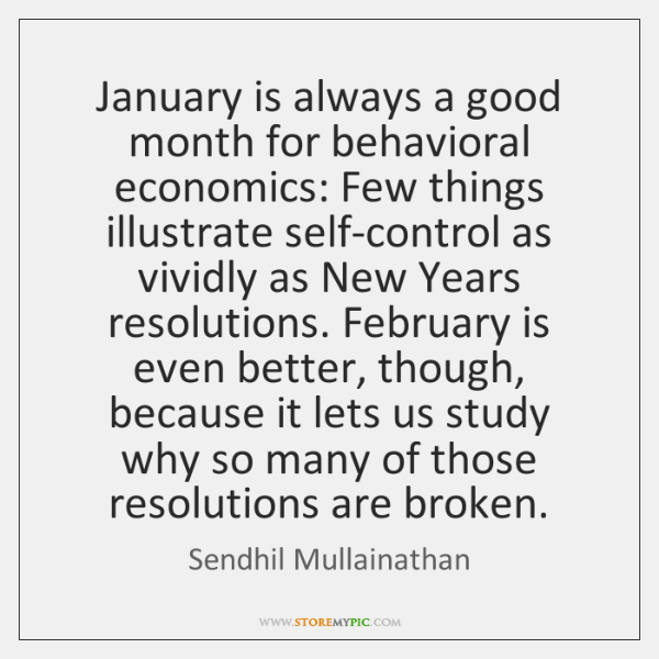 January is always a good month for behavioral economics: Few things illustrate ...