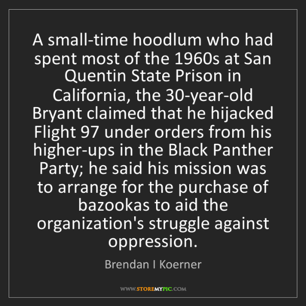 Brendan I Koerner: A small-time hoodlum who had spent most of the 1960s...