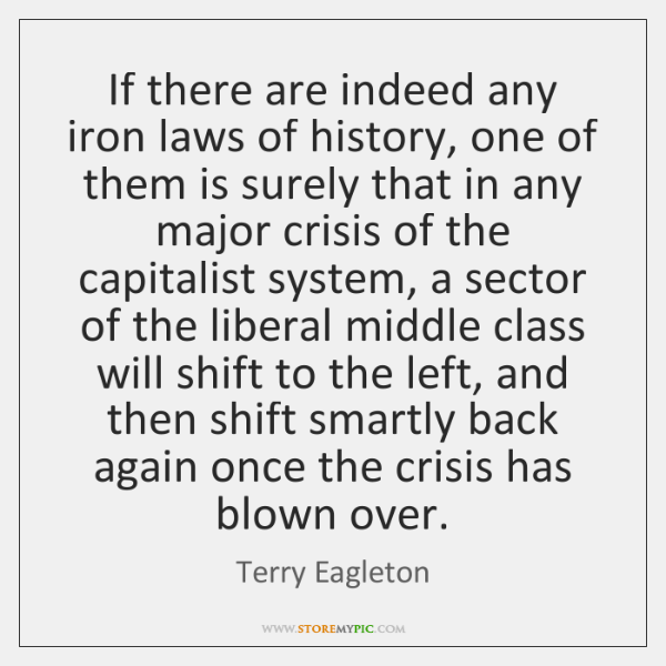 If there are indeed any iron laws of history, one of them ...