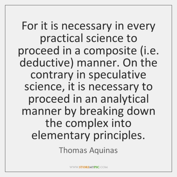 For it is necessary in every practical science to proceed in a ...