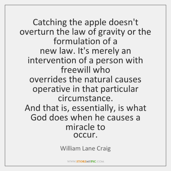 Catching the apple doesn't overturn the law of gravity or the formulation ...