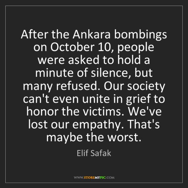 Elif Safak: After the Ankara bombings on October 10, people were...