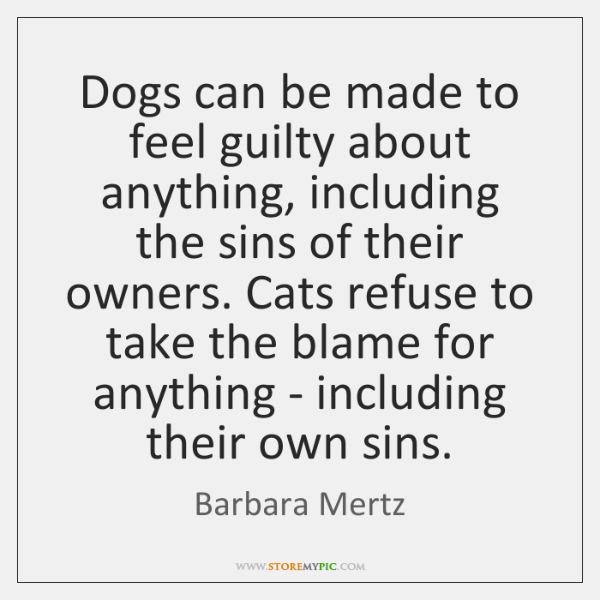 Dogs can be made to feel guilty about anything, including the sins ...