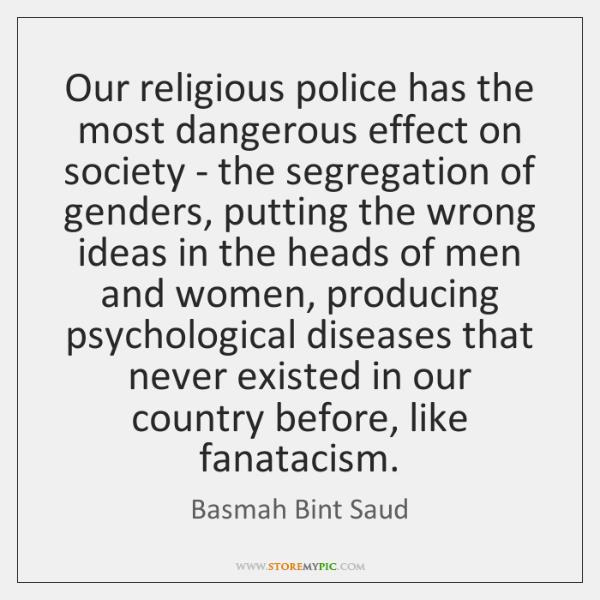 Our religious police has the most dangerous effect on society - the ...