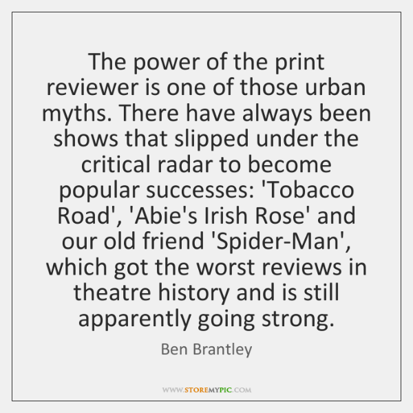 The power of the print reviewer is one of those urban myths. ...