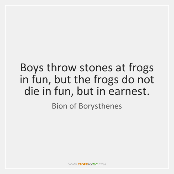 Boys throw stones at frogs in fun, but the frogs do not ...