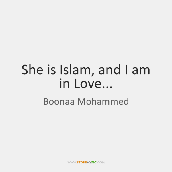 She is Islam, and I am in Love...