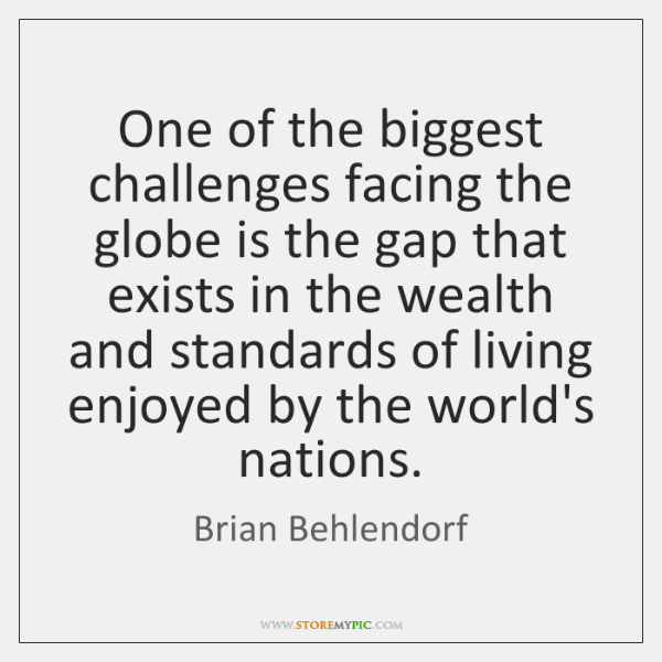 One of the biggest challenges facing the globe is the gap that ...