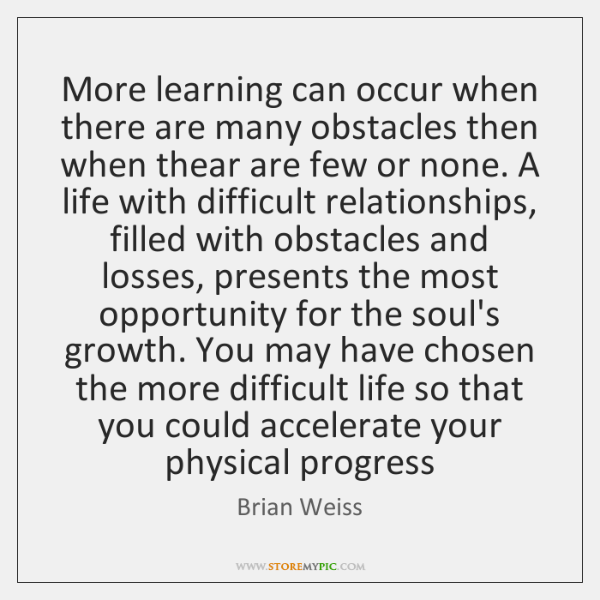 More learning can occur when there are many obstacles then when thear ...