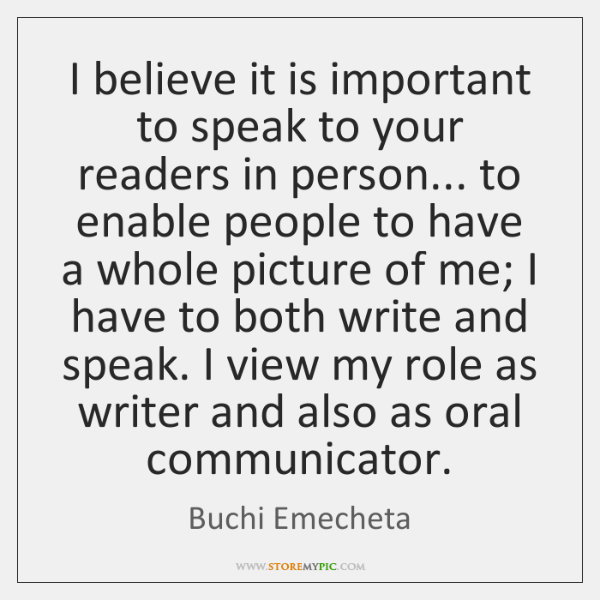 I believe it is important to speak to your readers in person... ...