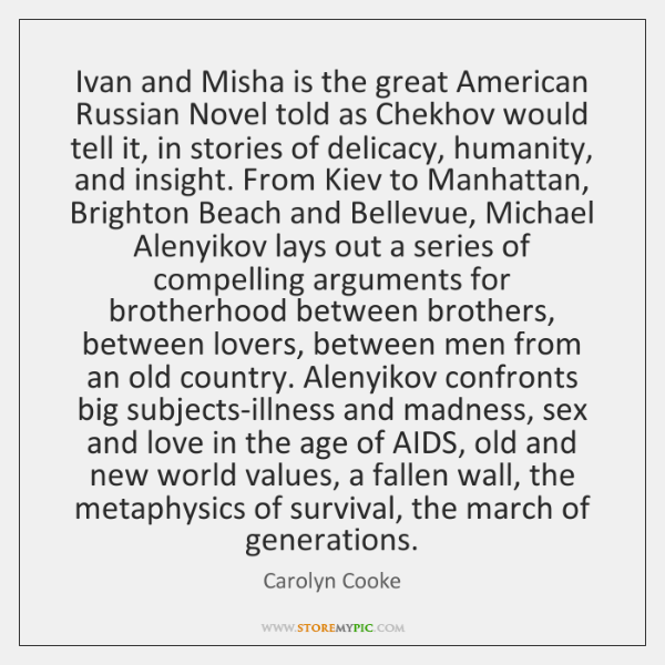 Ivan and Misha is the great American Russian Novel told as Chekhov ...