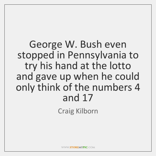 George W. Bush even stopped in Pennsylvania to try his hand at ...